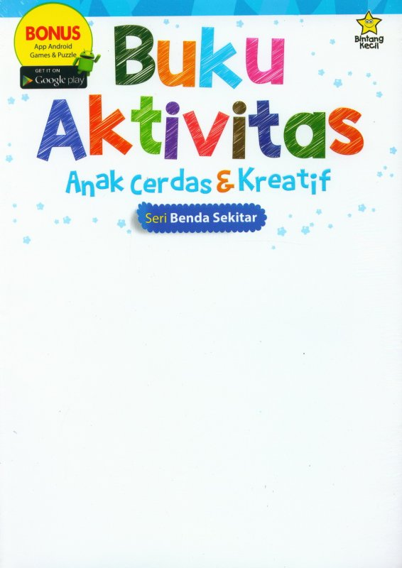 Cover Buku Buku Aktivitas Anak Cerdas & Kreatif : Seri Benda Sekitar