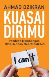 Kuasai Dirimu: Panduan Membangun Mind-set dan Mental Sukses