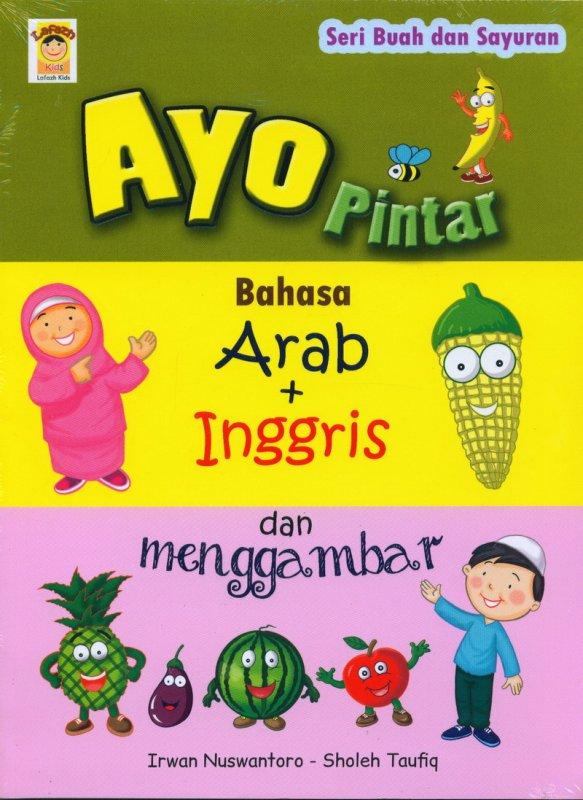 Cover Buku Seri Buah dan Sayuran : Ayo Pintar Bahasa Arab + Inggris dan Menggambar