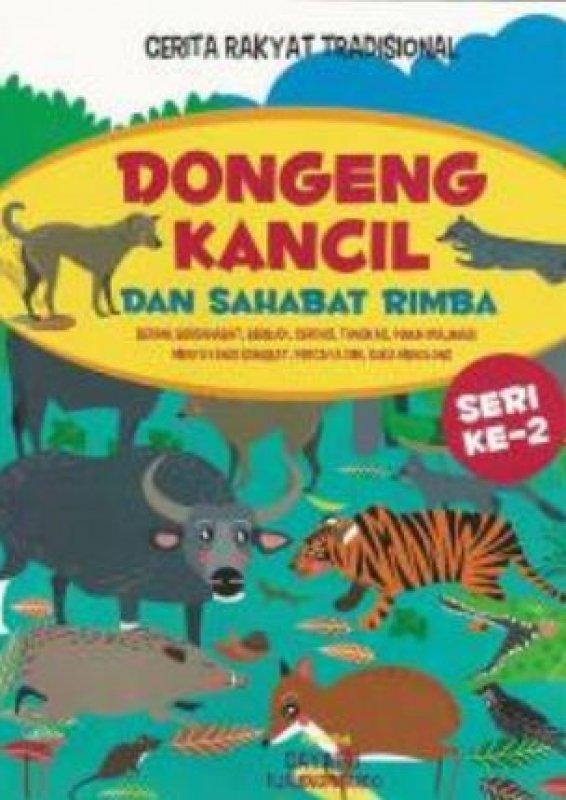 Cover Buku Dongeng Kancil dan Sahabat Rimba Seri ke-2