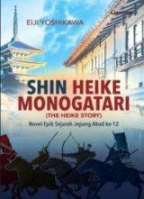 Shin Heike Monogatari - The Heike Story [Novel Epik Sejarah Jepang Abad ke-12]