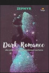 Dark Romance : Aku Jatuh Cinta pada Pandangan Pertama