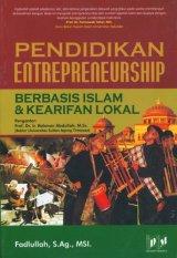 Pendidikan Entrepreneurship Berbasis Islam & Kearifan Lokal