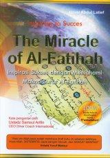 The Miracle of Al-Fatihah : Inspirasi Sukses dengan Memahami Makna Surat Al-Fatihah