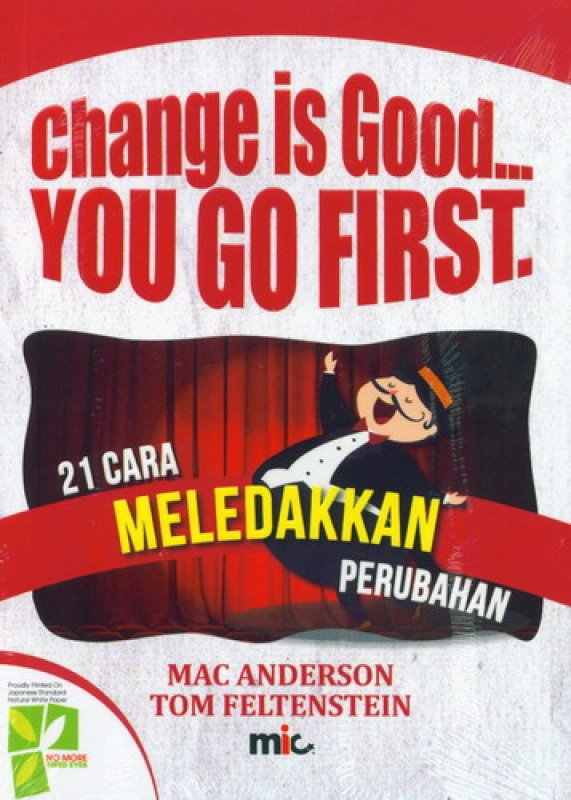 Cover Buku Change Is Good You Go First (21 Cara Meledakkan Perubahan)