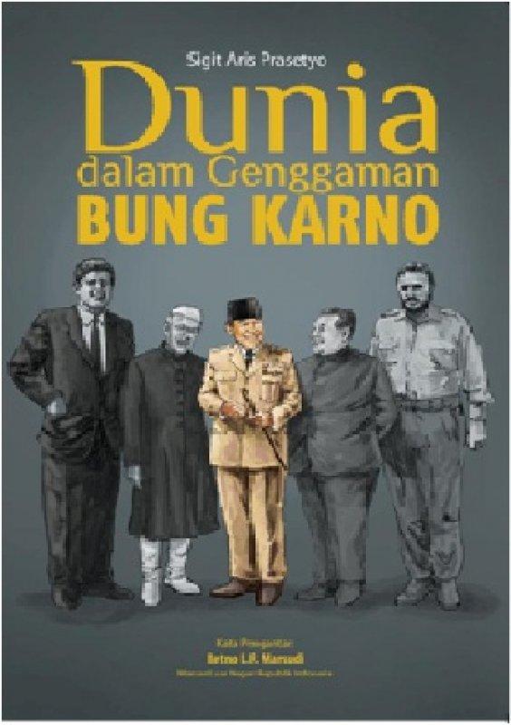 Cover Buku Dunia Dalam Genggaman Bung Karno