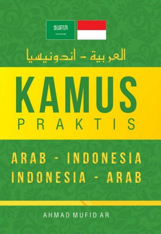 Cover Buku Kamus Praktis Arab - Indonesia, Indonesia - Arab
