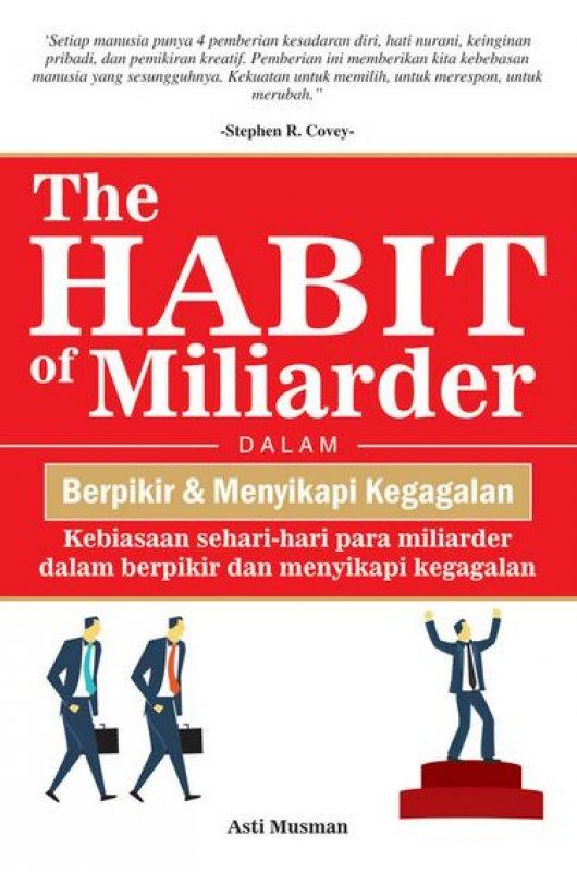 Cover Buku The Habit of Miliarder Dalam Berpikir & Menyikapi Kegagalan