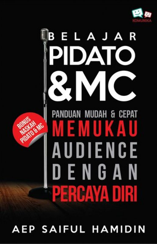 Cover Buku Belajar Pidato & MC : Panduan Mudah & Cepat Memukau Audience Dengan Percaya Diri