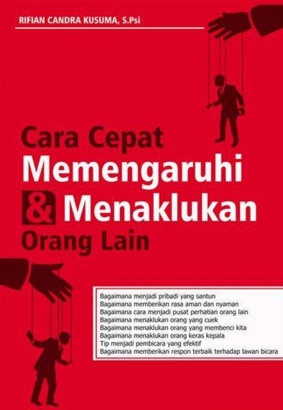Cover Buku Cara Cepat Memengaruhi & Menaklukkan Orang Lain