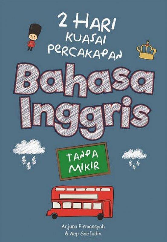 Cover Buku 2 Hari Kuasai Percakapan Bahasa Inggris Tanpa Mikir
