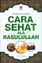 Thibbun Nabawi : Cara Sehat Ala Rasulullah