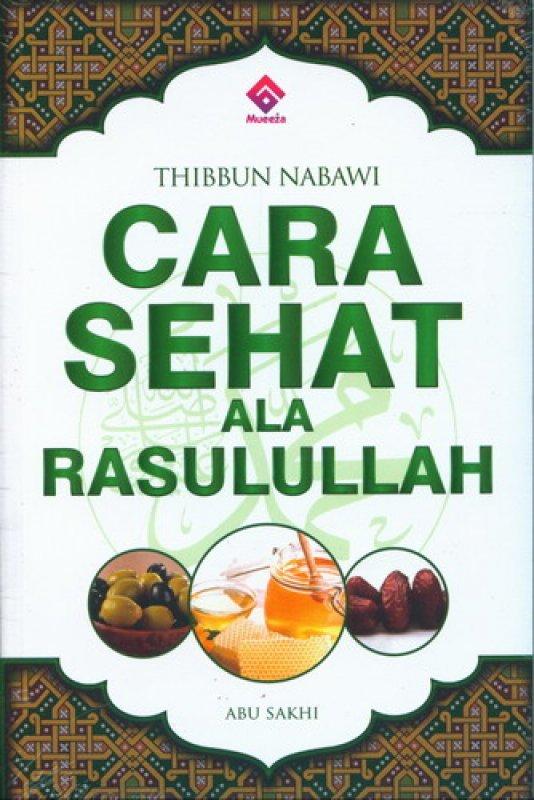 Cover Buku Thibbun Nabawi : Cara Sehat Ala Rasulullah