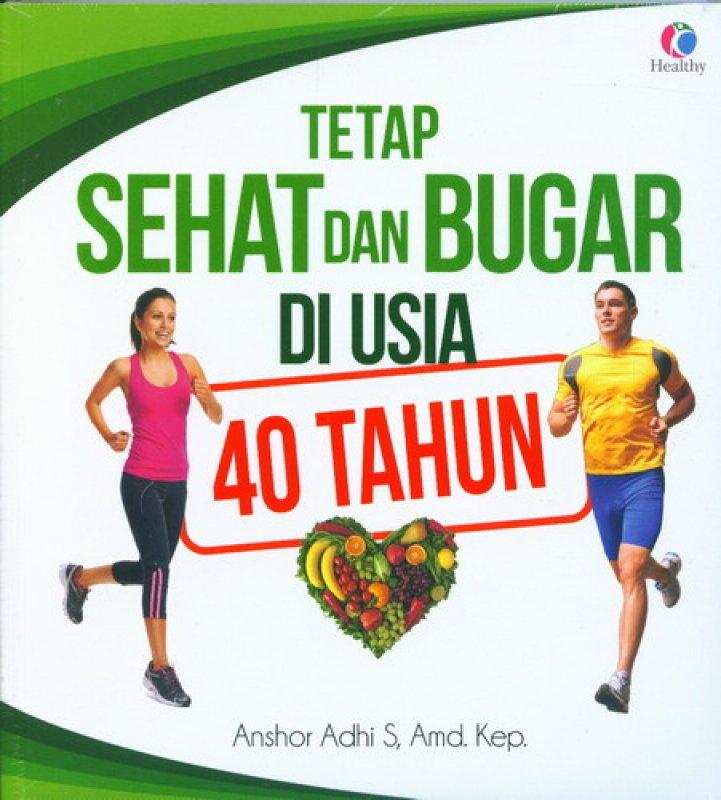 Cover Buku Tetap Sehat dan Bugar Di Usia 40 Tahun