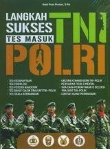Langkah Sukses Tes Masuk TNI-POLRI