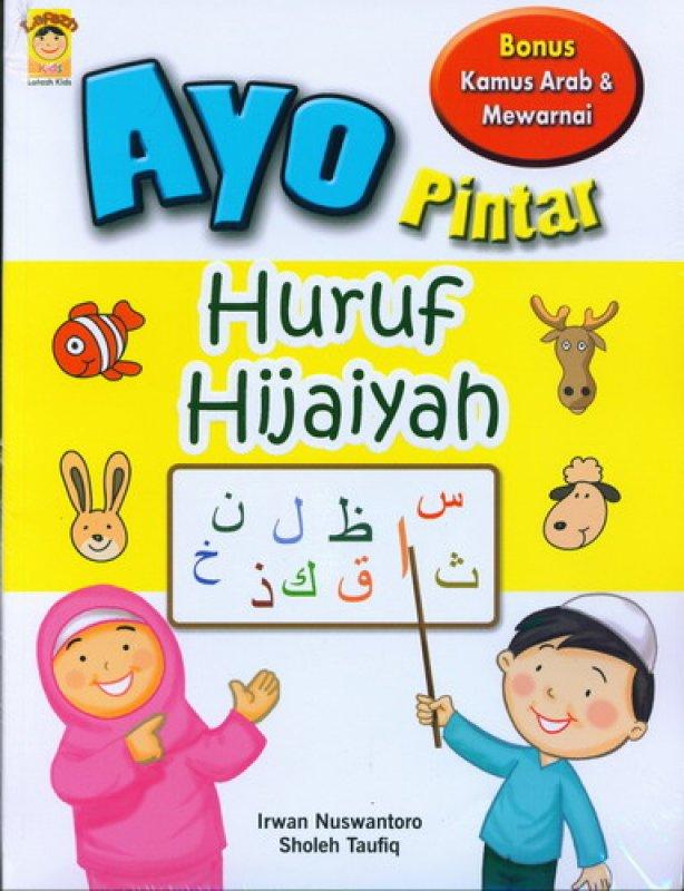 Cover Buku Ayo Pintar Huruf Hijaiyah [Bonus Kamus Arab & Mewarnai]