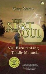 The Seat of the Soul : Visi Baru tentang Takdir Manusia
