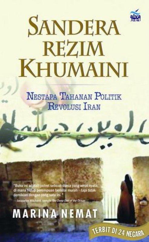 Cover Buku Sandera Rezim Khumaini [Nestapa Tahanan Politik Revolusi Iran]