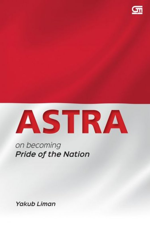 Cover Buku Astra, on Becoming the Pride of Nation