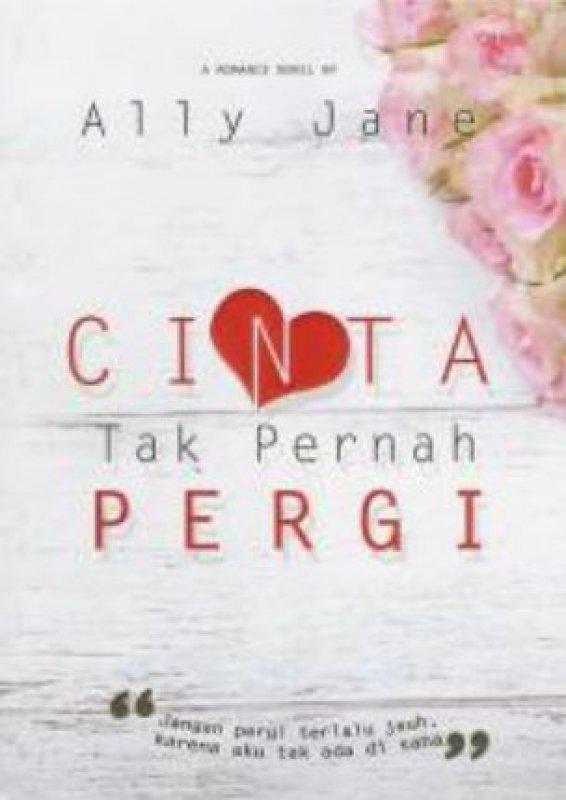 Cover Buku Cinta Tak Pernah Pergi