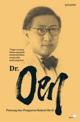 Dr. Oen - Pejuang dan Pengayom Rakyat Kecil
