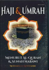 Haji & Umrah Menurut Al-Quran & Sunah Nabawi (HC)
