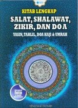 Kitab Lengkap Salat. Shalawat. Zikir. dan Doa