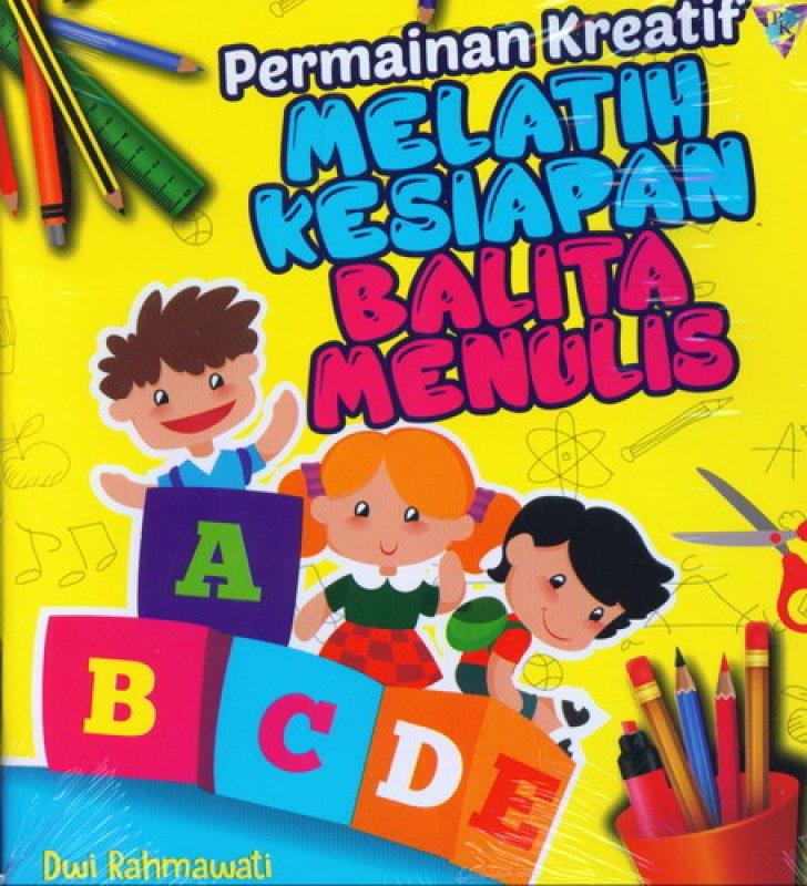 Cover Buku Permainan Kreatif Melatih Kesiapan Balita Menulis