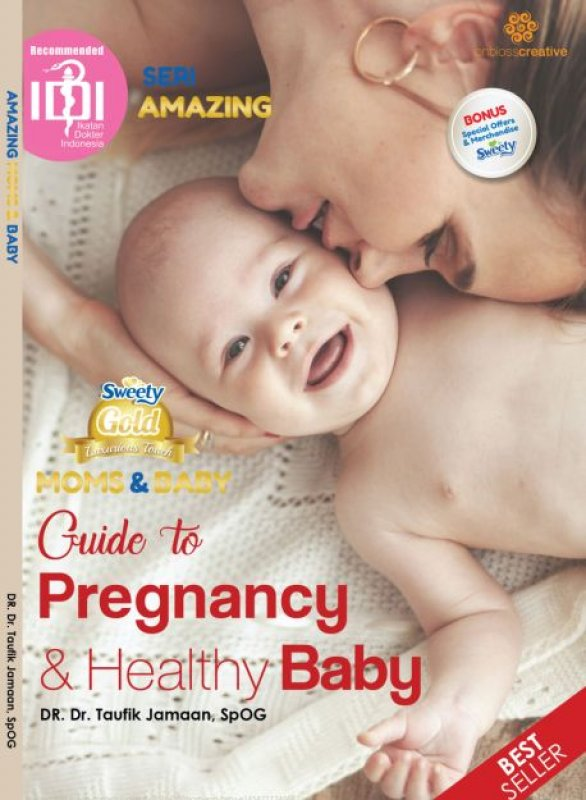 Cover Buku Amazing Moms & Baby : Guide to Pregnancy & Healthy Baby