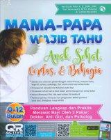 Mama-Papa Wajib Tahu Anak Sehat Cerdas & Bahagia