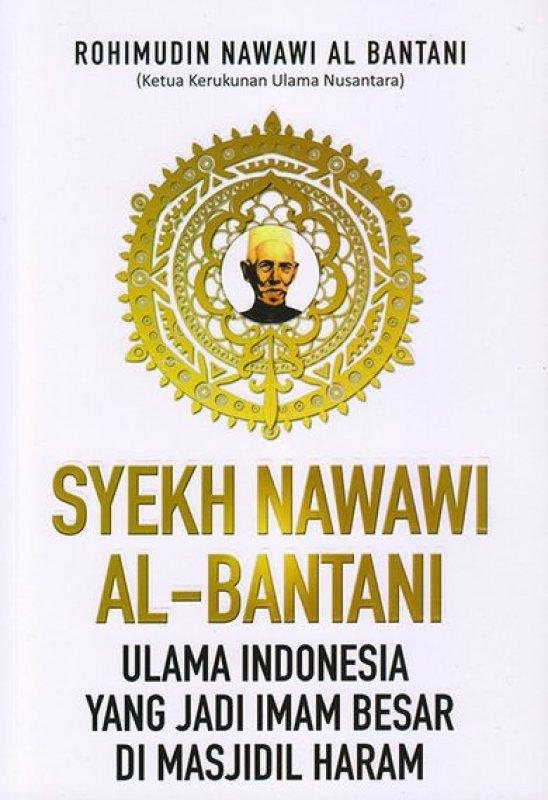 Cover Buku Syekh Nawawi Al-bantani : Ulama Indonesia Yang Jadi Imam Besar Di Masjidil Haram