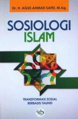 Sosiologi Islam - Transformasi Sosial Berbasis Tauhid