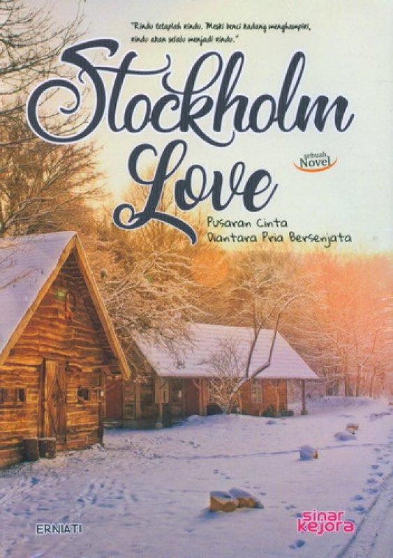 Cover Buku Stockholm Love: Pusaran Cinta Diantara Pria Bersenjata