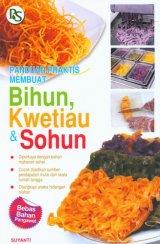 Panduan Praktis Membuat Bihun, Kwetiau & Sohun