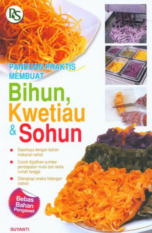 Cover Buku Panduan Praktis Membuat Bihun, Kwetiau & Sohun
