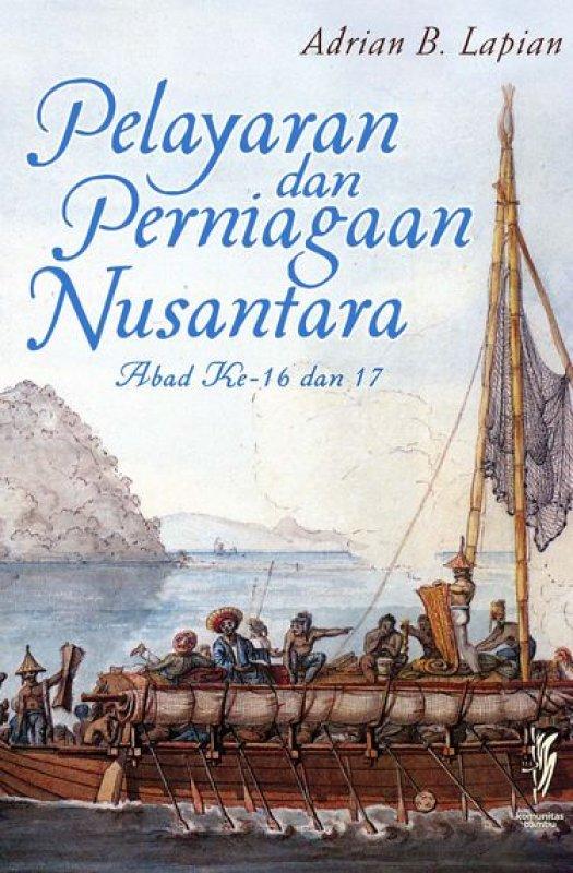 Cover Buku Pelayaran dan Perniagaan Nusantara Abad Ke-16 dan 17