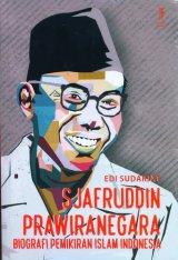 Sjafruddin Prawiranegara : Biografi Pemikiran Islam Indonesia