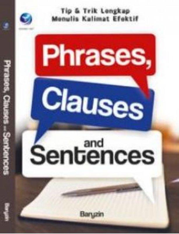 Cover Buku Phrases, Clauses And Sentences: Tip & Trik Lengkap Menulis Kalimat Efektif