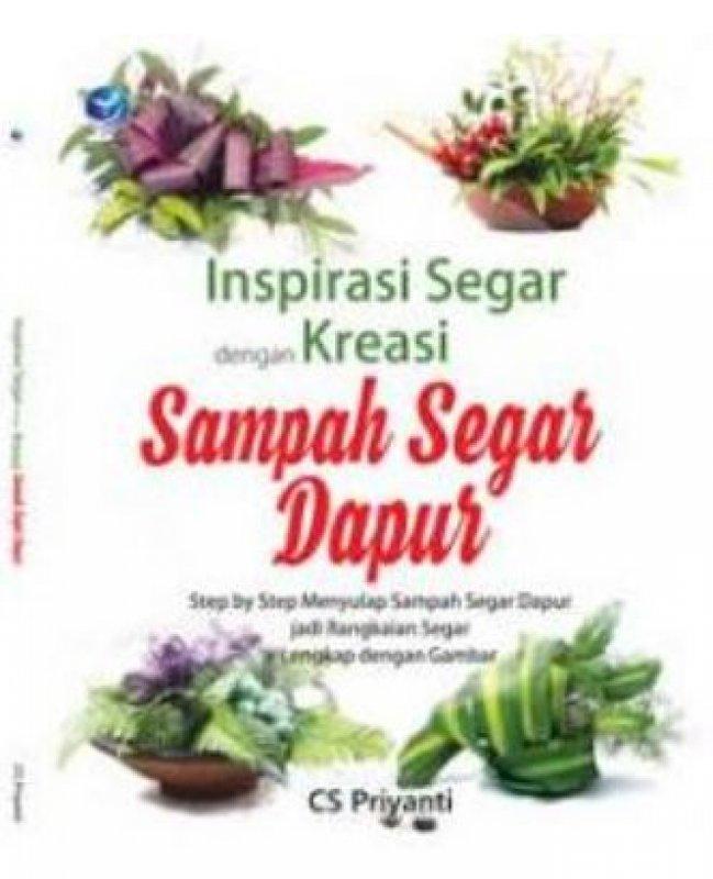 Cover Buku Inspirasi Segar Dengan Kreasi Sampah Segar Dapur