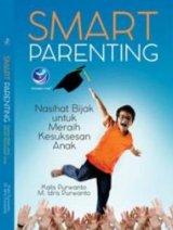 Smart Parenting: Nasihat Bijak Untuk Meraih Kesuksesan Anak