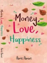Money, Love, Happiness