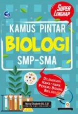 Kamus Pintar Biologi SMP-SMA, Dilengkapi Nama-nama Penemu Bidang Biologi