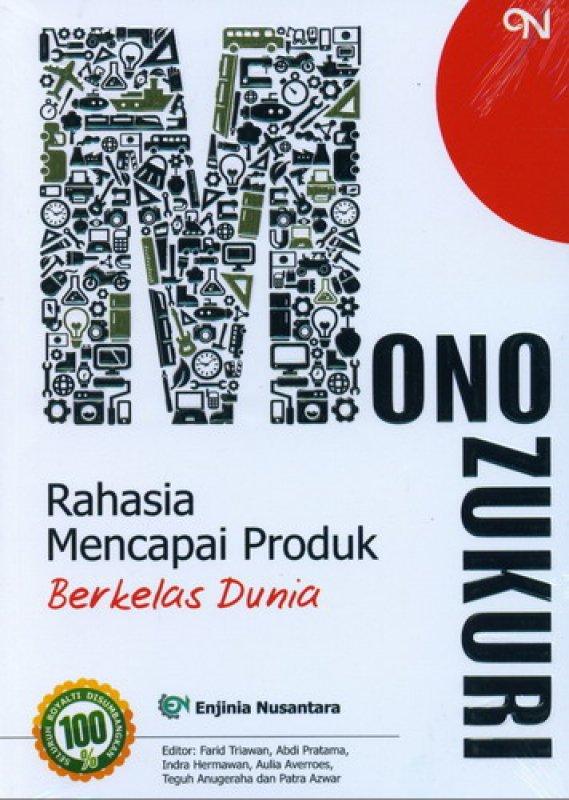 Cover Buku MONO ZUKURI Rahasia Mencapai Produk Berkelas Dunia