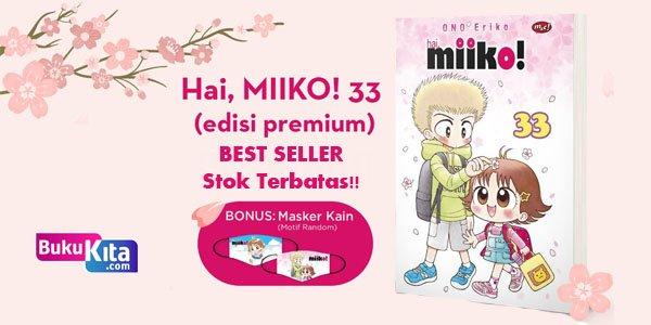 Preorder Komik Seri : Hai, Miiko! 33 Edisi Khusus
